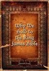 Why We Hold to the King James Bible