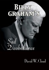 Billy Graham's Sad Disobedience