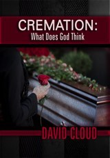 Cremation: What Does God Think?