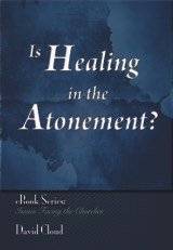 Is Healing in the Atonement?