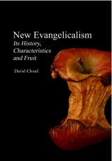 New Evangelicalism- Its History Characteristics and Fruit