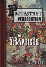 Protestant Persecuton of Baptists