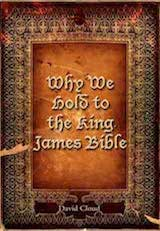 Why We Hold the the King James Bible